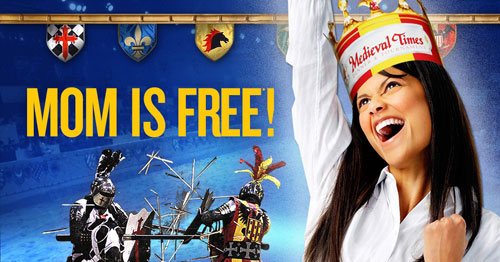 Medieval Times Moms Day, Mother's Day Free