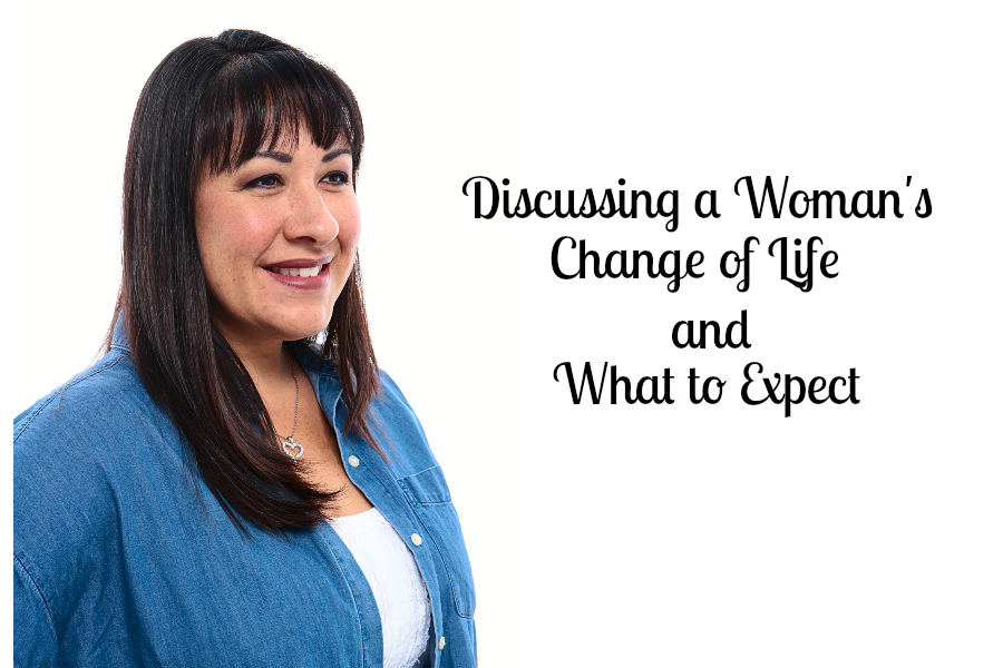 Discussing a woman's change of life and what to expect