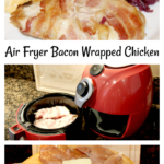 Air Fryer Bacon Wrapped Chicken Recipe