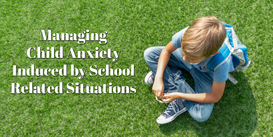 Managing Child Anxiety Induced by School Related Situations Kaiser Permanente