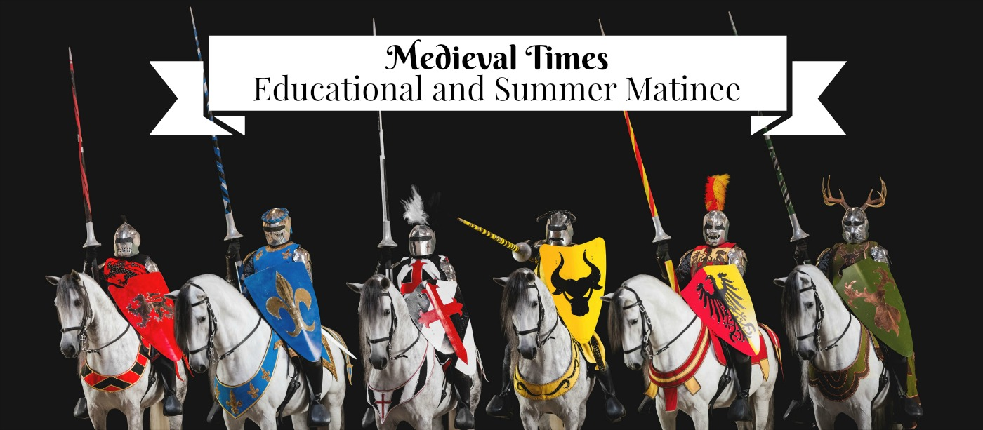 medieval times knights educational and summer matinee