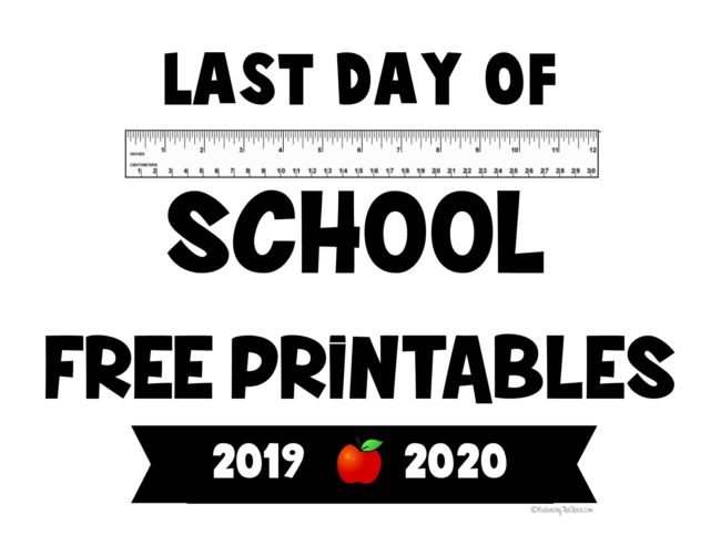2020 Last Day of School  Free Printables