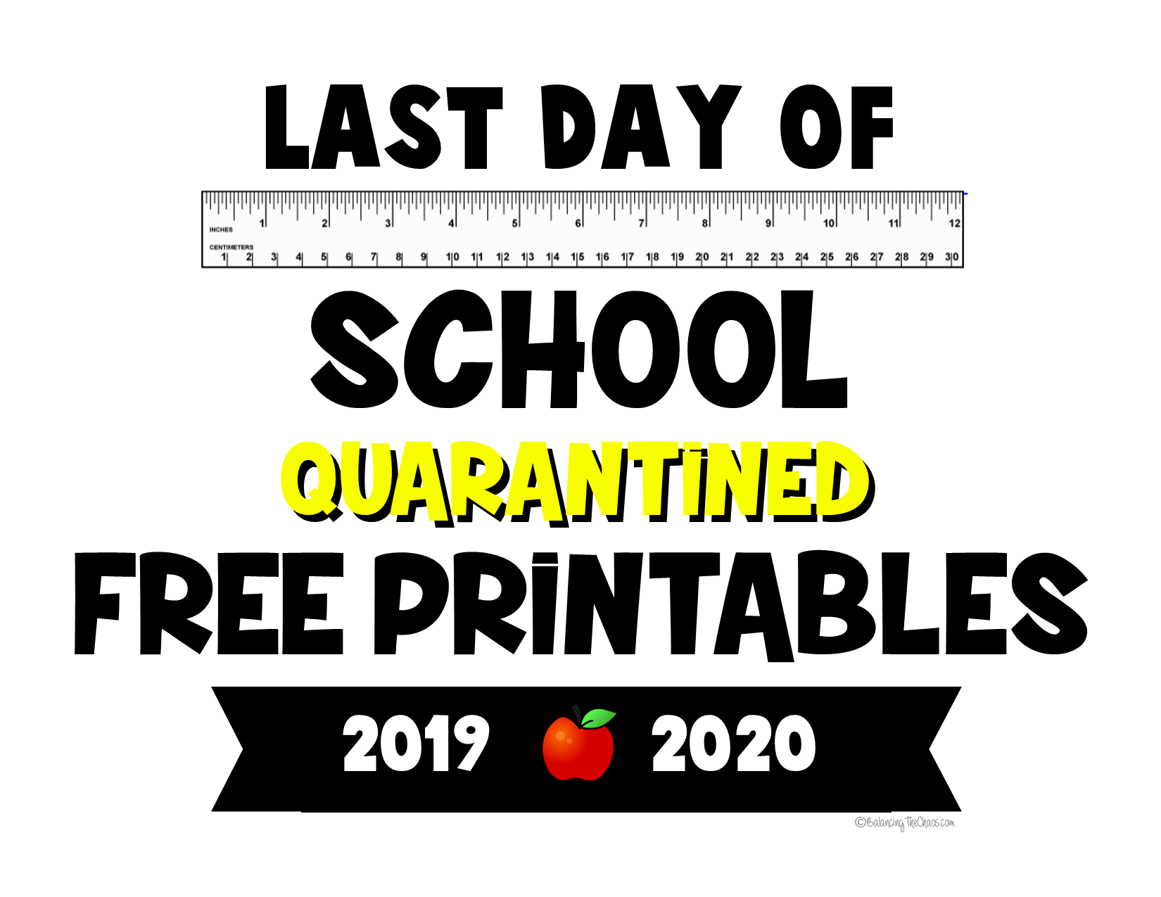 Last day of school quarantined Free Printables